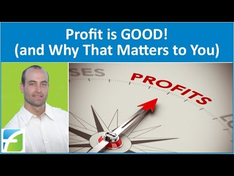Profit is GOOD! (and Why That Matters to You)