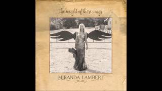 Miranda Lambert ~ Tin Man (Audio)
