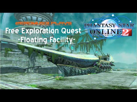 Zeromus3 Plays Phantasy Star Online 2 Floating Facility- Free Exploration