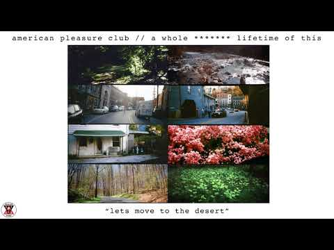 American Pleasure Club - A Whole ******* Lifetime of This (Full Album Stream)
