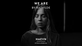 We Are - By Mathilde