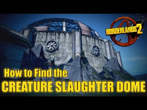 How to find the Creature Slaughter Dome in Borderlands 2 | Natural Selection Annex