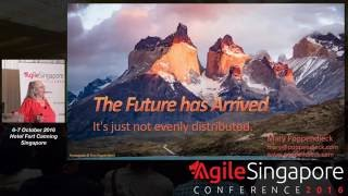 Keynote: The Future has Arrived - Agile Singapore Conference 2016