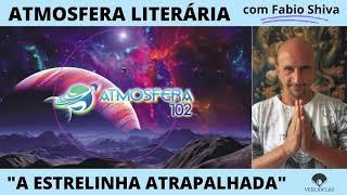 """""""A ESTRELINHA ATRAPALHADA"""" (Atmosfera Literária)"""
