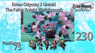 Etrian Odyssey 2 Untold: The Fafnir Knight Walkthrough (Ep 230)