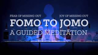 From FOMO to JOMO - A Guided Meditation