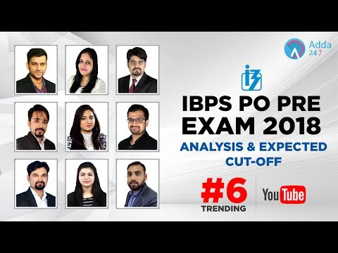 IBPS PO Pre Complete Analysis & Expected Cut offs | SHIFT 1 | 10: 30 A.M