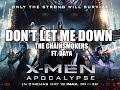 X-Men Apocalypse | Don't Let Me Down (The Chainsmokers ft. Daya) | Music Video