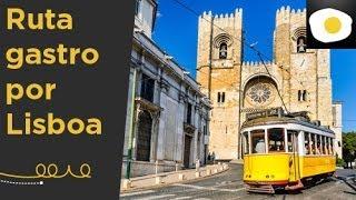 Ruta gastronómica por Lisboa (Reportaje) | Nuestras sugerencias