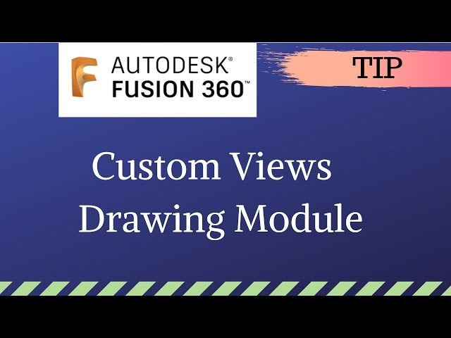 Custom view in Drawing Module -Mechatheart Fusion 360 Tutorials