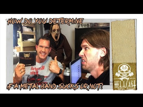 How do you determine if a metal band is awesome or sucks? - HELLCAST | Metal Podcast Live Recording