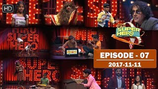 Hiru Super Hero | Episode 07 | 2017-11-11 Thumbnail