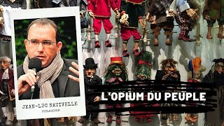 L'opium du peuple, Jean-Luc Nativelle