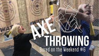 AXE THROWING & FUNNY STORIES | Bored On The Weekend