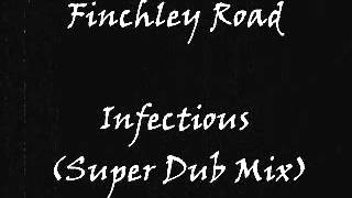 Finchley Road - Infectious (Super Dub Mix)