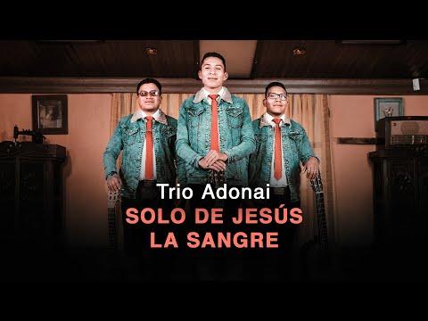Solo De Jesús La Sangre │ Trio Adonai (Video Oficial)[Director Chanel]