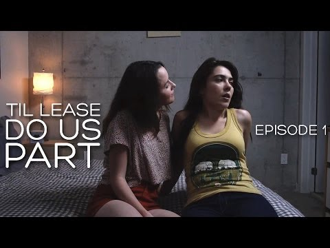 Lesbian Web series - Til Lease Do Us Part Episode 1 (Season 1)