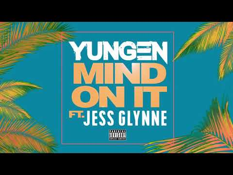 Yungen, ft. Jess Glynne - Mind On It (Free Audio)(1080p60p)