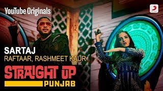 Sartaj | Raftaar | Rashmeet Kaur | Mr. Doss | Straight Up Punjab
