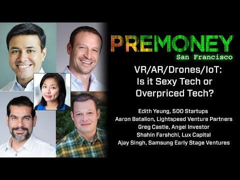 "[PreMoney SF 2016] ""VR AR Drones IoT Is it Sexy Tech or Overpriced Tech?"""