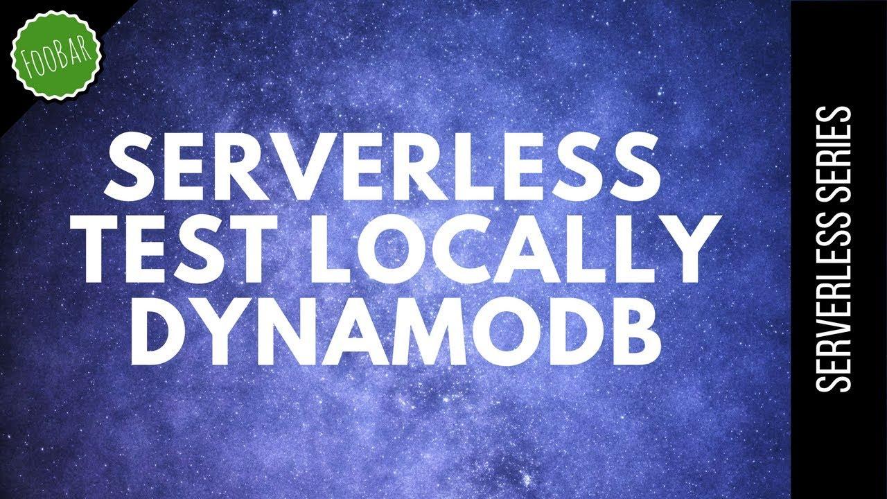 DynamoDB local testing | Serverless | FooBar