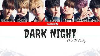 One N' Only -Dark Knight Color Coded Lyrics [Jap Rom Eng Indo Sub]