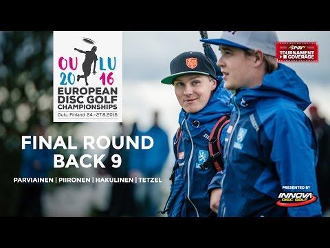 European Disc Golf Championships 2016 Final Round, Back 9 (Parviainen, Piironen, Hakulinen, Tetzel)