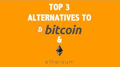 Top 3 Alternatives to Bitcoin and Ethereum