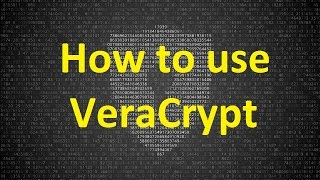 How to Encrypt USB flash drive or hard drive - VeraCrypt