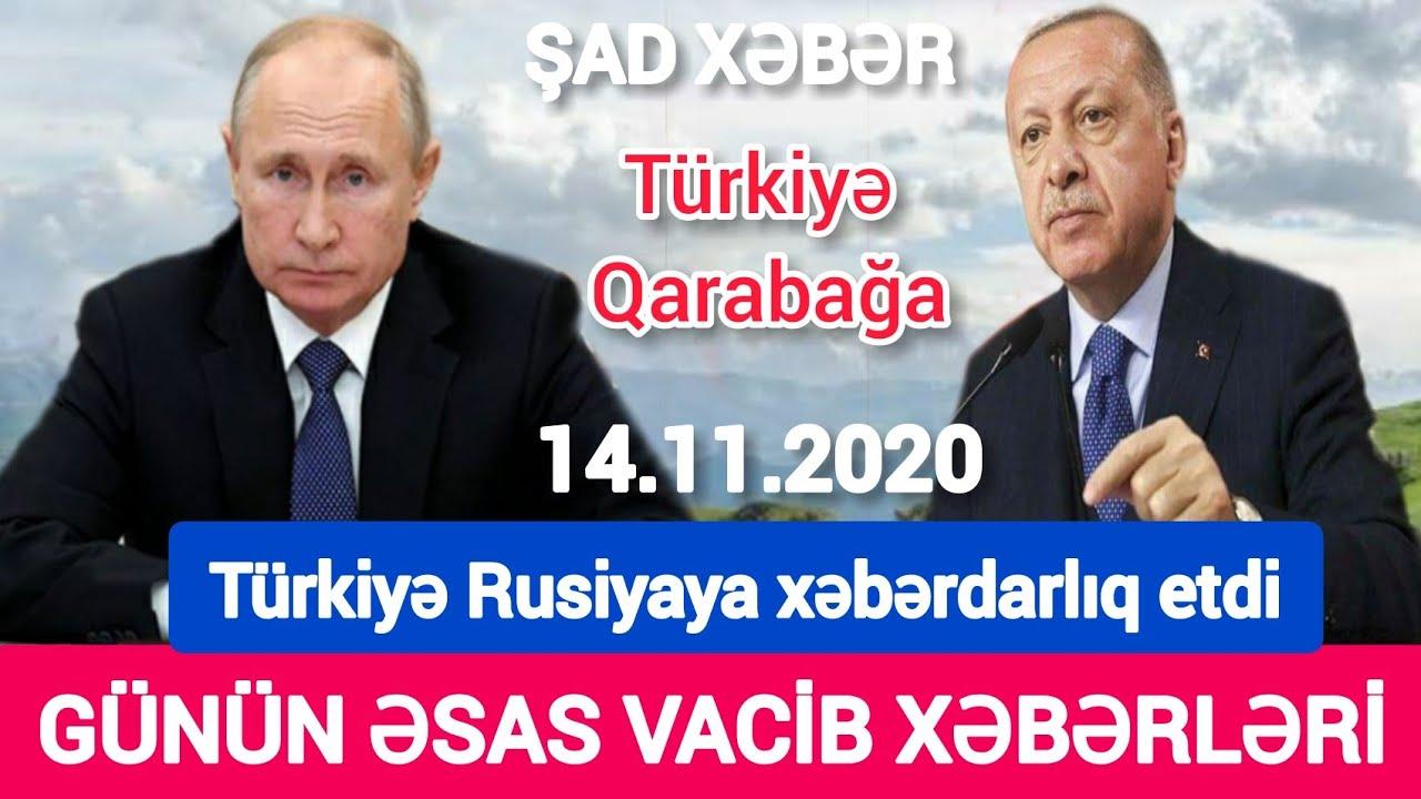 Yekun xəbərlər 14.11.2020 Türkiyə Rusiyaya xəbərdarlıq etdi, son xeberler bugun 2020