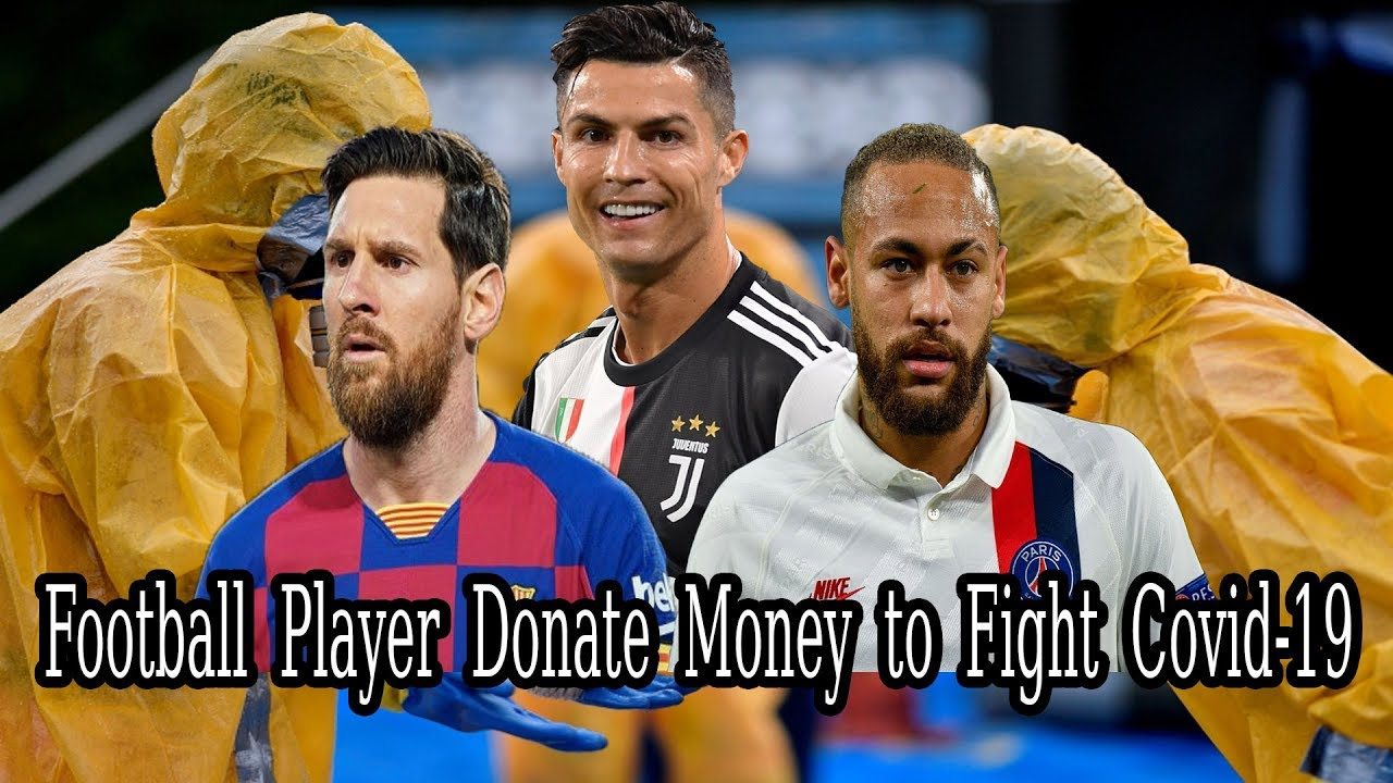Football Player Donate Money to Fighting Covid-19 | Cristiano Ronaldo | Leonel Messi | Neymar Jr
