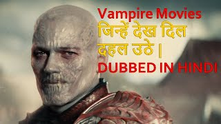 Top 10 Best Vampire Movies Dubbed In Hindi All Time Hit