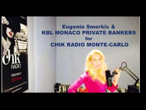 Eugenia Smerkis & KBL Monaco Private Bankers for Chik Radio Monte-Carlo