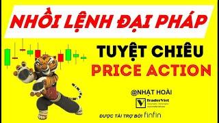 Học Price Action   Nhồi Lệnh Đại Pháp - Tuyệt Chiêu Đẩy Nhanh Lợi Nhuận Trong Price Action