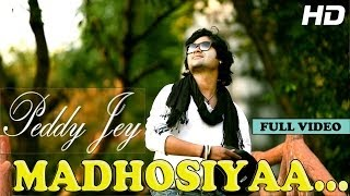 MADHOSIYAA FEAT PEDDY JEY | OFFICIAL FULL VIDEO | NEW HINDI SONGS 2014 HD