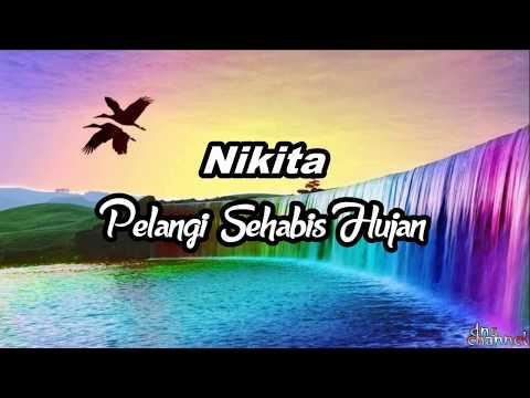 NIKITA - Pelangi Sehabis Hujan ( Official Lyric and Video ) terbaru