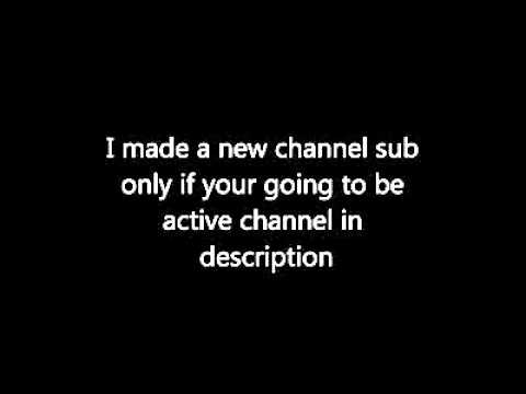 I Made A New Channel Due To Inactive Subs! *****(READ DESCRIPTION!)*********
