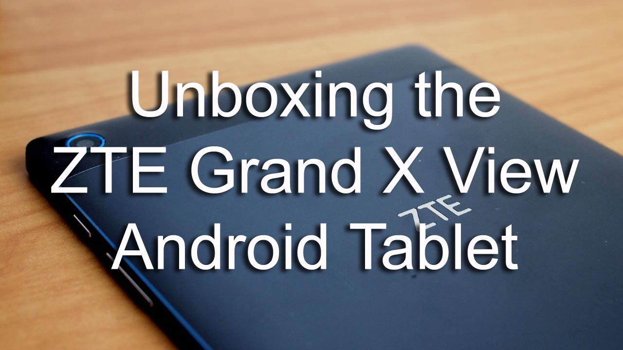 sale retailer c3dc1 25c39 [HD] ZTE Grand X View Android Tablet Unboxing and Feature Overview