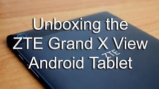 [HD] ZTE Grand X View Android Tablet Unboxing and Feature Overview