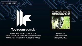 Dismantle - Mood Swings - Original Mix