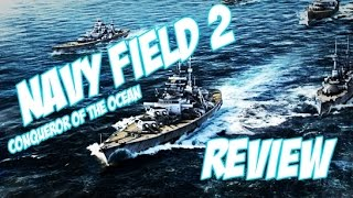 Navy Field 2: Conqueror of the Ocean / Gameplay Review