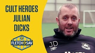 Fletch and Sav's Cult Heroes | Julian Dicks
