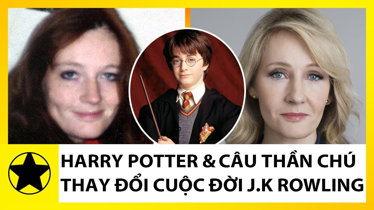 Harry Potter Và Câu Thần Chú Thay Đổi Cuộc Đời Của J. K. Rowling