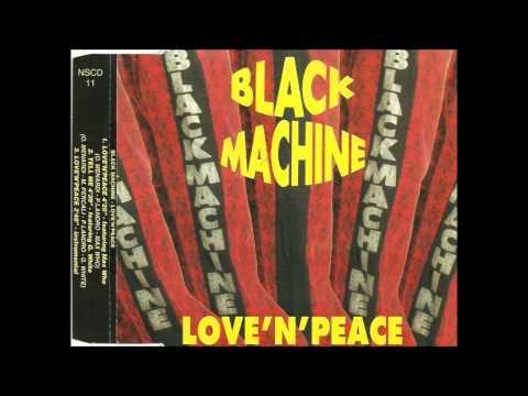 BLACK MACHINE - LOVE 'N' PEACE (Summer 1993)