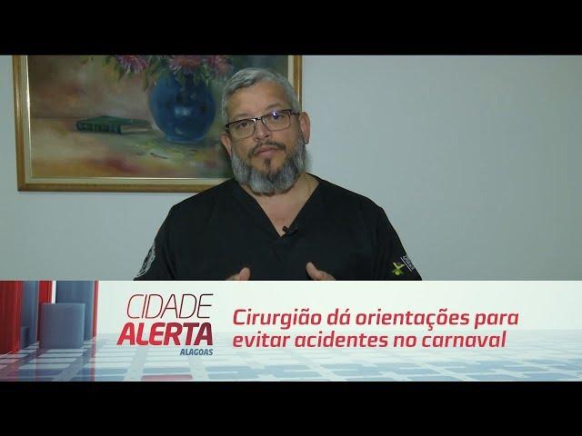 Cirurgião dá orientações para evitar acidentes no carnaval