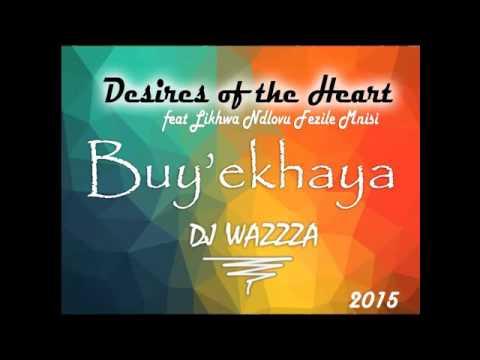 Desires of the Heart (Buy'ekhaya) ft Likhwa Ndlovu & Fezile Mnisi