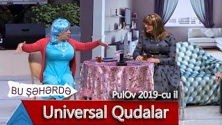 Bu Şəhərdə - Universal Qudalar (PulOv 2019)