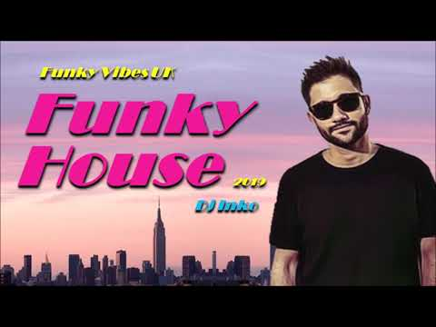 Funky House Mix 2019 - Dj Inko - Funky Vibes UK Guest Mix #11