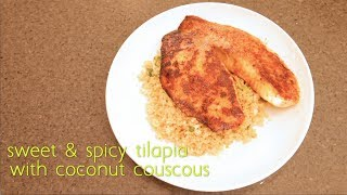 Sweet & Spicy Tilapia With Coconut Couscous Recipe Brooklyn Cooking