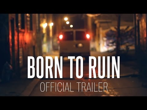 Born To Ruin (2014) [OFFICIAL TRAILER]